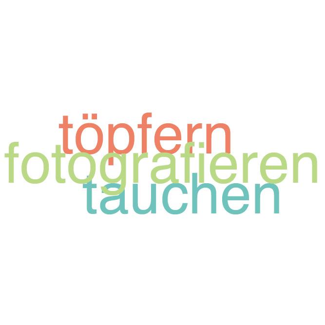 TÖPFERN - FOTOGRAFIEREN - TAUCHEN